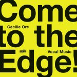 Cecilia Ore Come to the Edge